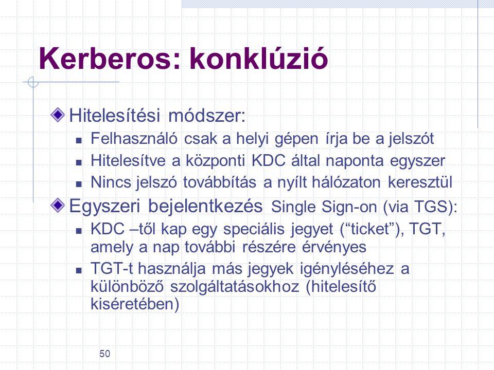 Kerberos: konklúzió Hitelesítési módszer: