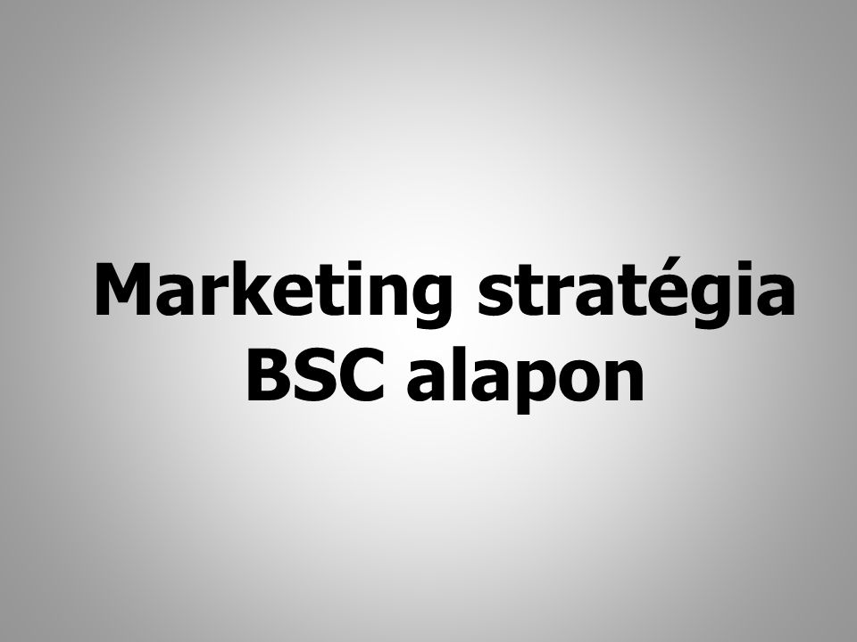 Marketing stratégia BSC alapon