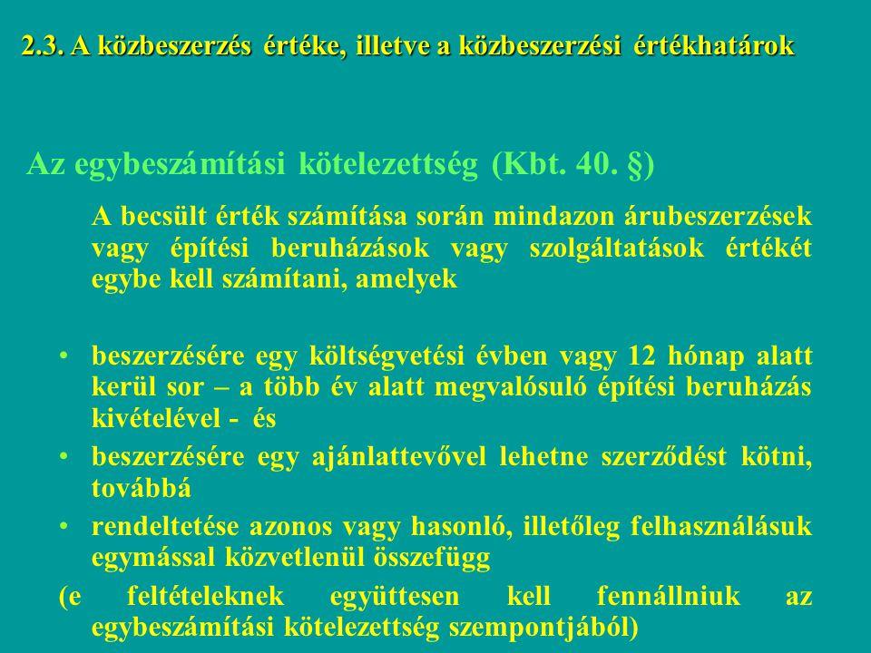 Az egybeszámítási kötelezettség (Kbt. 40. §)