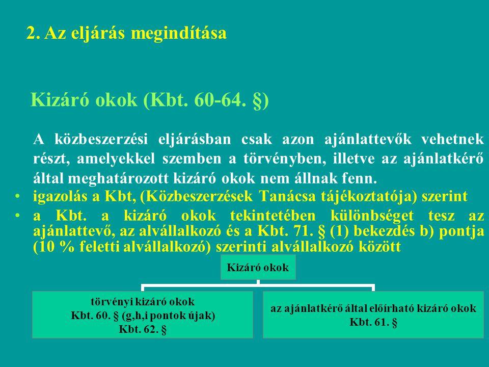 Kizáró okok (Kbt. 60-64. §) 2. Az eljárás megindítása