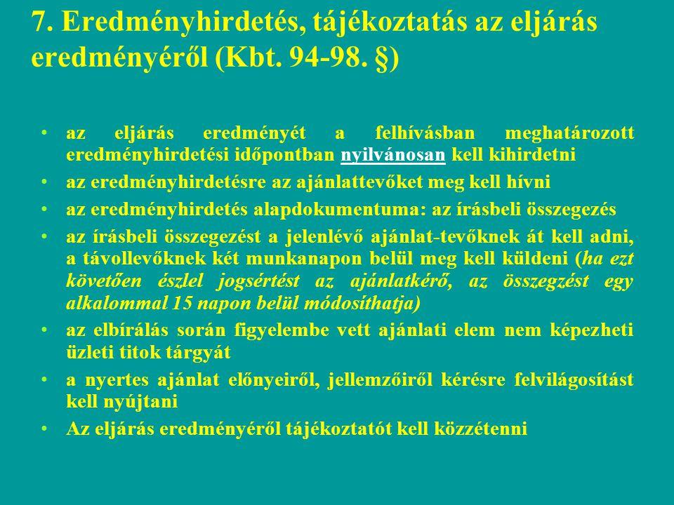 7. Eredményhirdetés, tájékoztatás az eljárás eredményéről (Kbt. 94-98