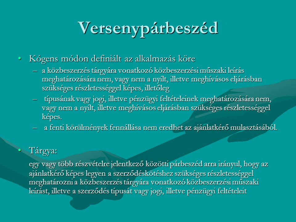 Versenypárbeszéd Kógens módon definiált az alkalmazás köre Tárgya: