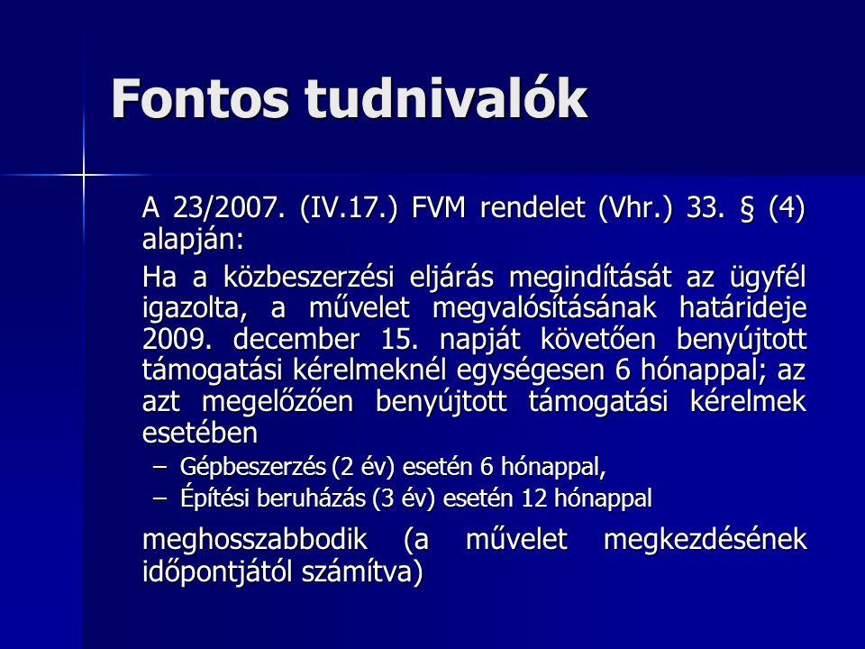 Fontos tudnivalók A 23/2007. (IV.17.) FVM rendelet (Vhr.) 33. § (4) alapján: