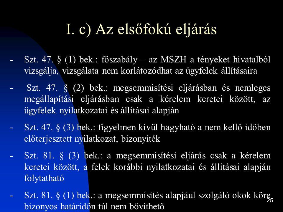 I. c) Az elsőfokú eljárás