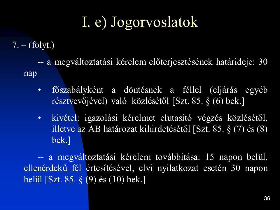 I. e) Jogorvoslatok 7. – (folyt.)