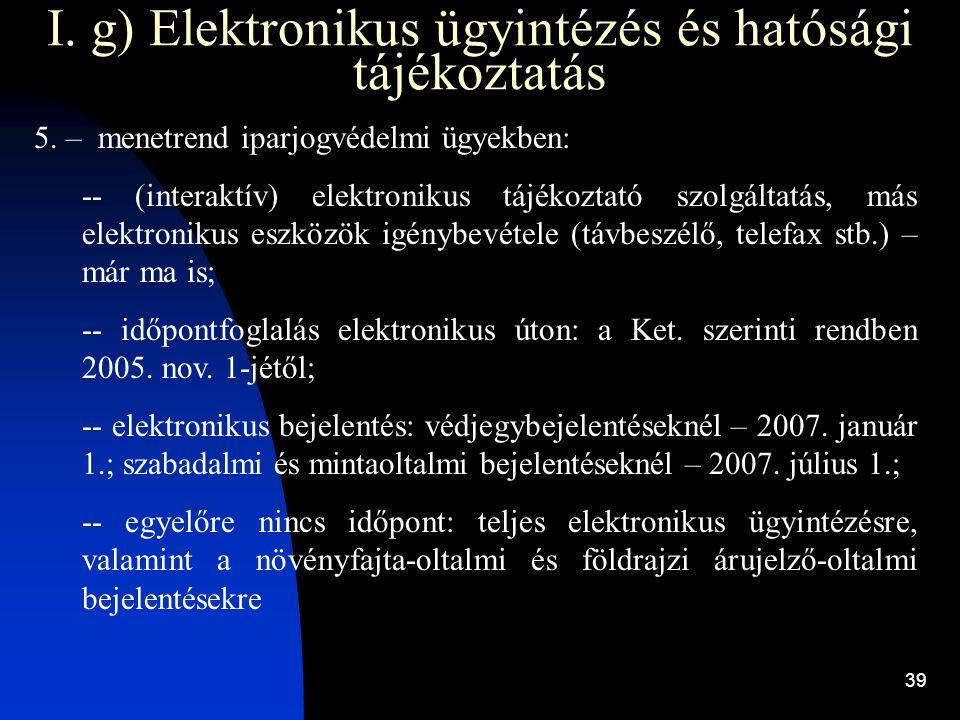 I. g) Elektronikus ügyintézés és hatósági tájékoztatás