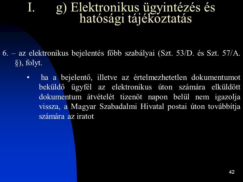 g) Elektronikus ügyintézés és hatósági tájékoztatás
