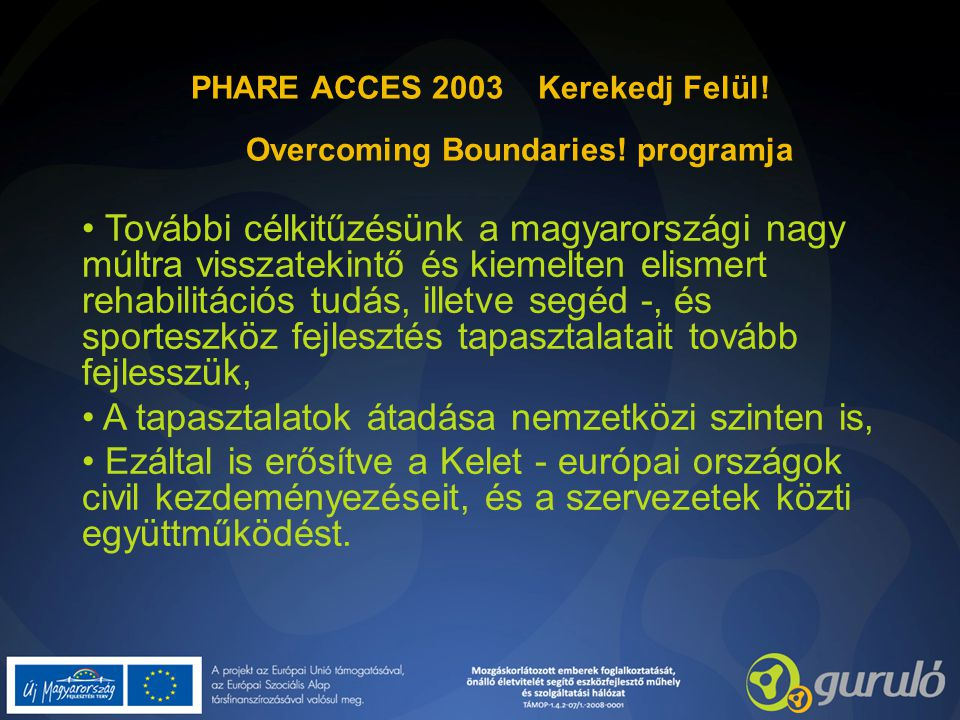 PHARE ACCES 2003 Kerekedj Felül! Overcoming Boundaries! programja
