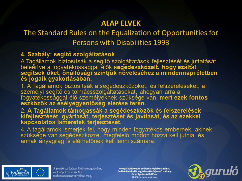 ALAP ELVEK The Standard Rules on the Equalization of Opportunities for Persons with Disabilities 1993
