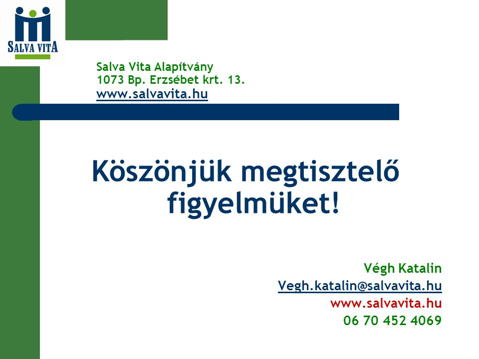 Salva Vita Alapítvány 1073 Bp. Erzsébet krt. 13. www.salvavita.hu