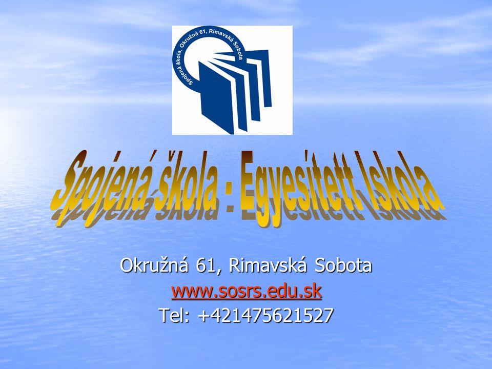 Okružná 61, Rimavská Sobota www.sosrs.edu.sk Tel: +421475621527