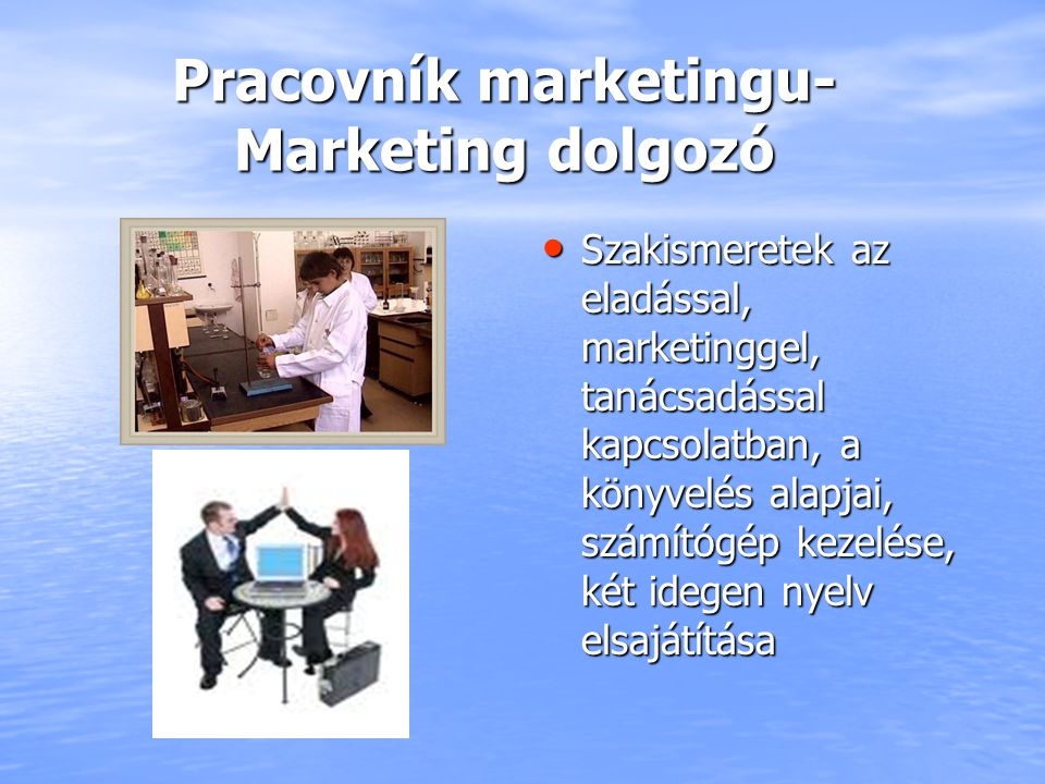 Pracovník marketingu- Marketing dolgozó