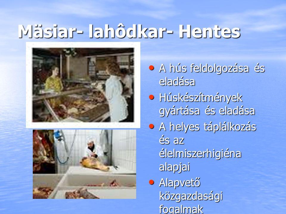 Mäsiar- lahôdkar- Hentes