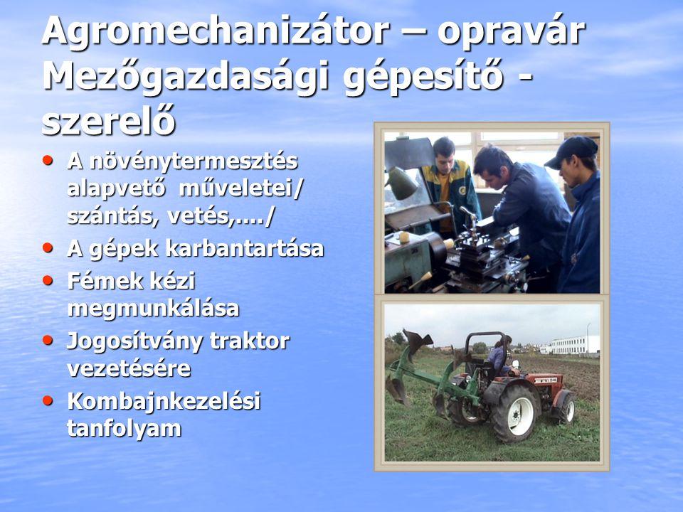 Agromechanizátor – opravár Mezőgazdasági gépesítő - szerelő