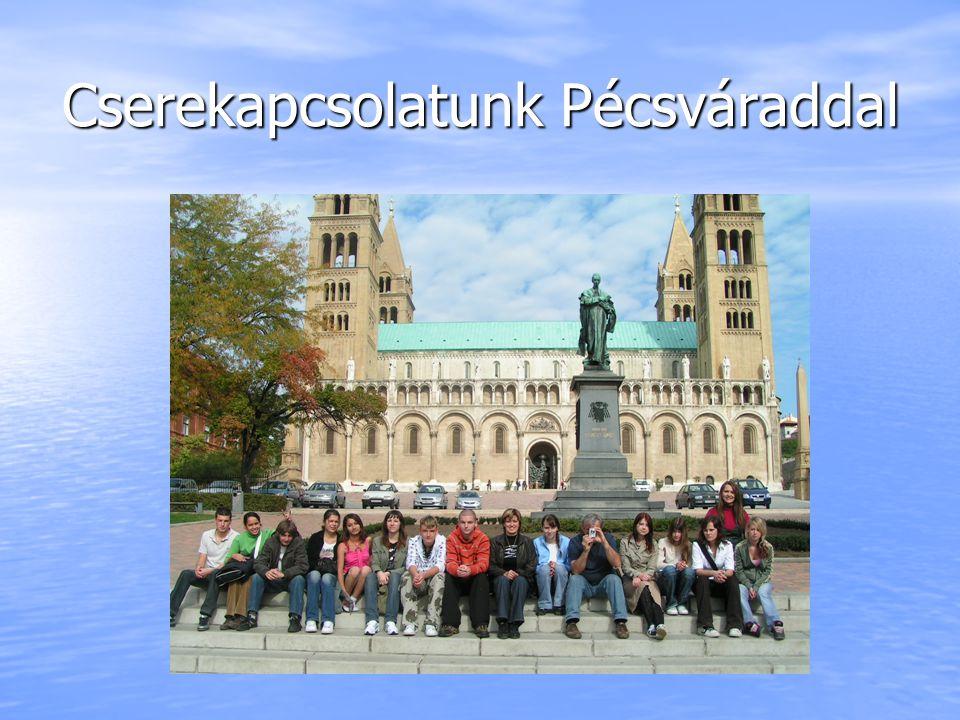 Cserekapcsolatunk Pécsváraddal
