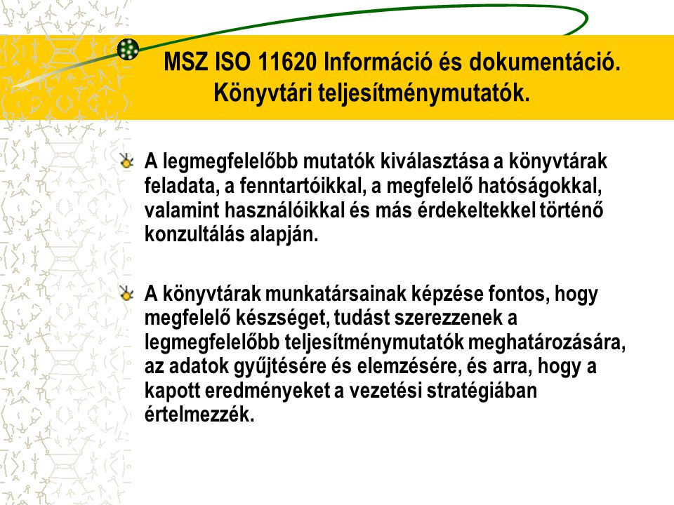 MSZ ISO 11620 Információ és dokumentáció. Könyvtári teljesítménymutatók.