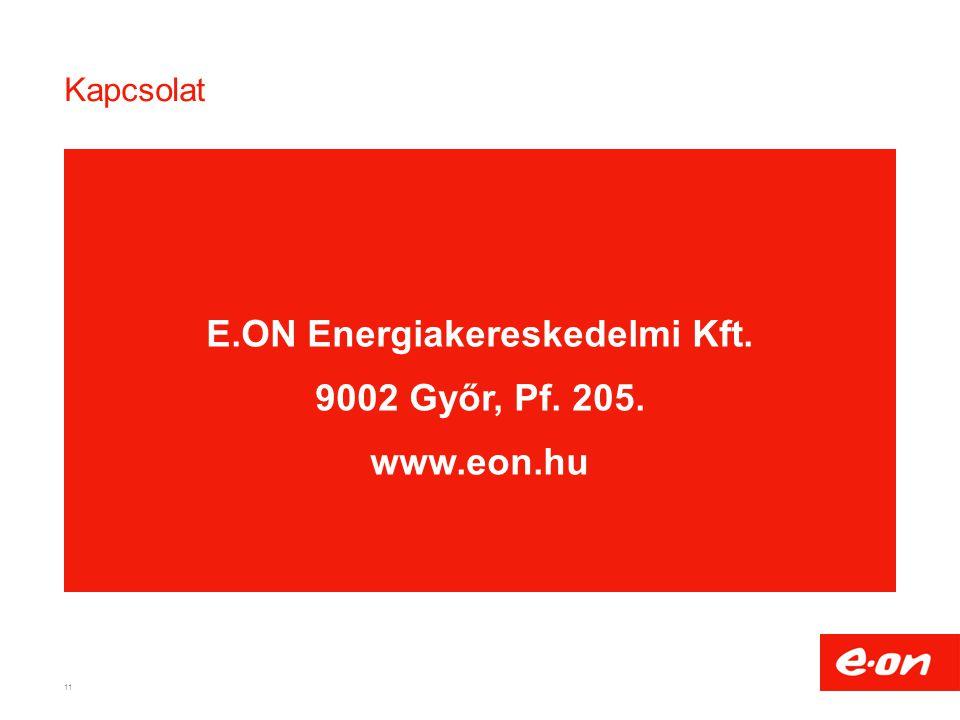 E.ON Energiakereskedelmi Kft. 9002 Győr, Pf. 205. www.eon.hu