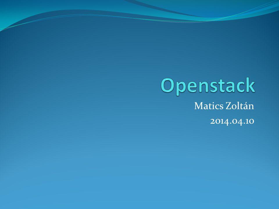 Openstack Matics Zoltán 2014.04.10