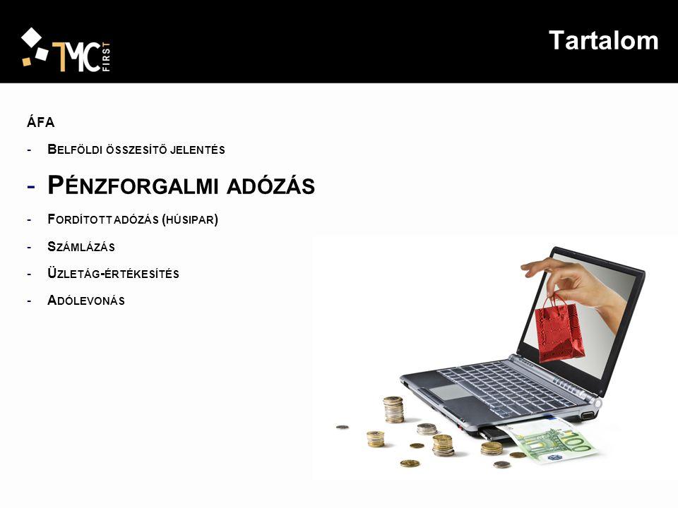Tartalom Pénzforgalmi adózás ÁFA Belföldi összesítő jelentés