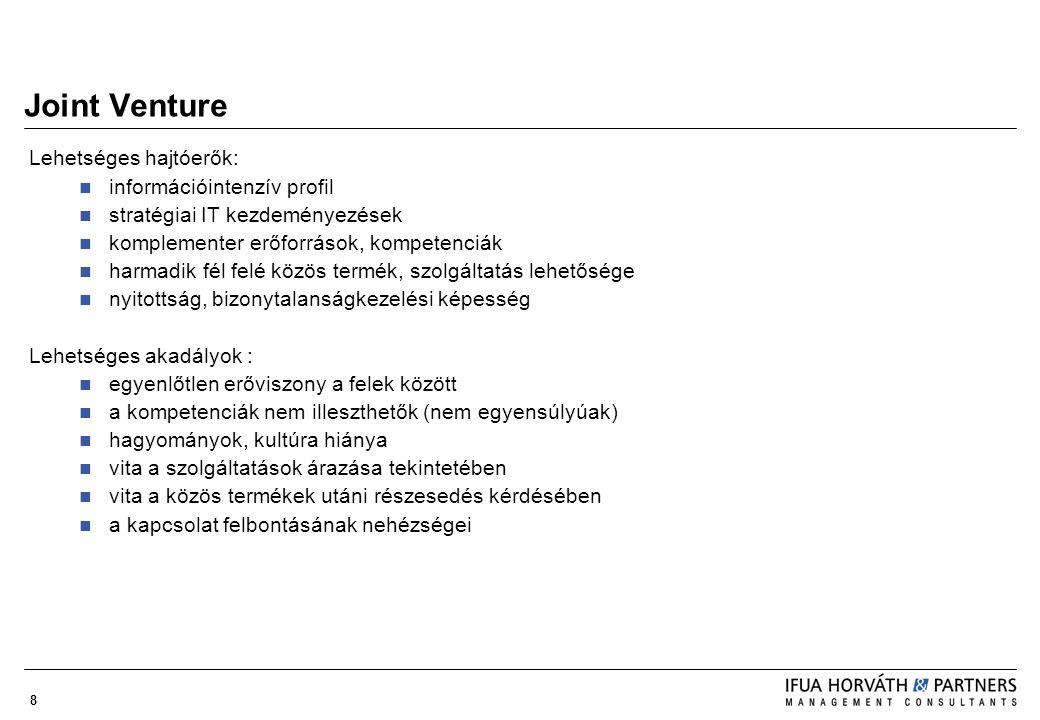 Joint Venture Lehetséges hajtóerők: információintenzív profil