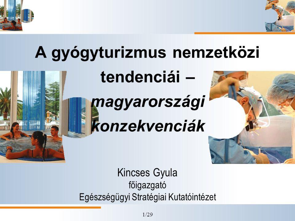 A gyógyturizmus nemzetközi tendenciái – magyarországi konzekvenciák