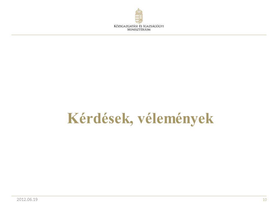 Kérdések, vélemények 2012.06.19