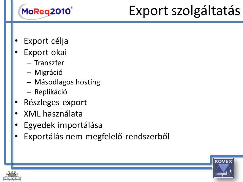 Export szolgáltatás Export célja Export okai Részleges export
