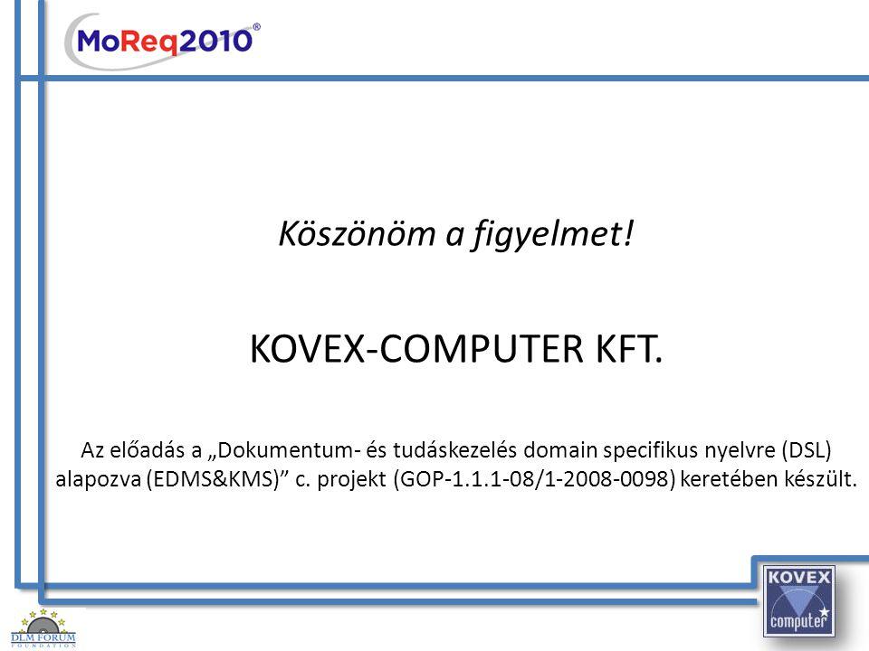 KOVEX-COMPUTER KFT. Köszönöm a figyelmet!