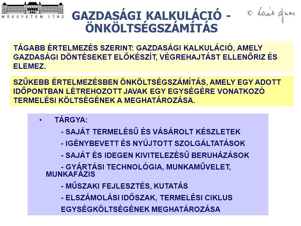 GAZDASÁGI KALKULÁCIÓ - ÖNKÖLTSÉGSZÁMÍTÁS