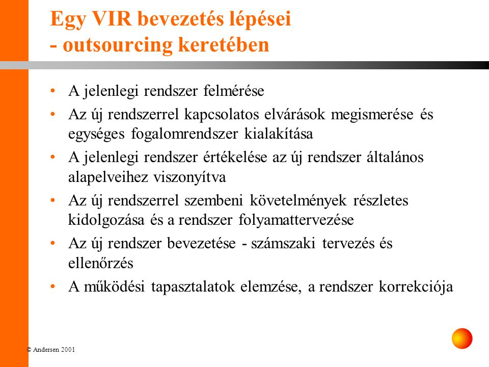 Egy VIR bevezetés lépései - outsourcing keretében