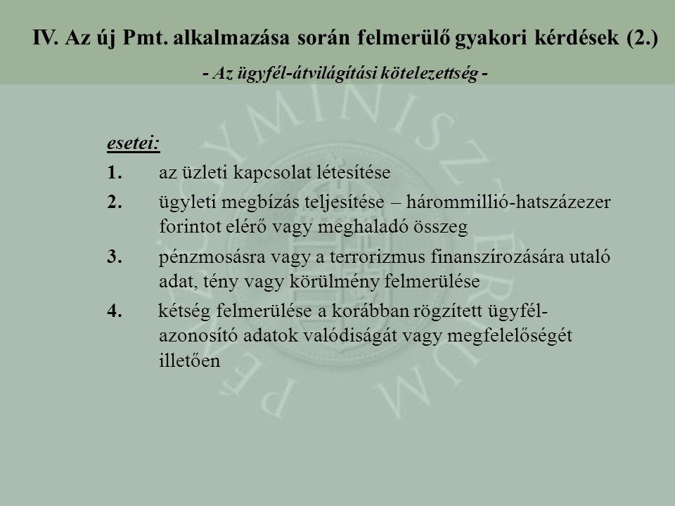 IV. Az új Pmt. alkalmazása során felmerülő gyakori kérdések (2.)