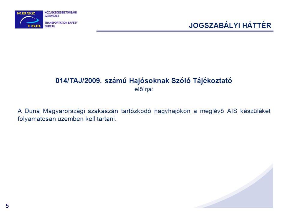 014/TAJ/2009. számú Hajósoknak Szóló Tájékoztató előírja: