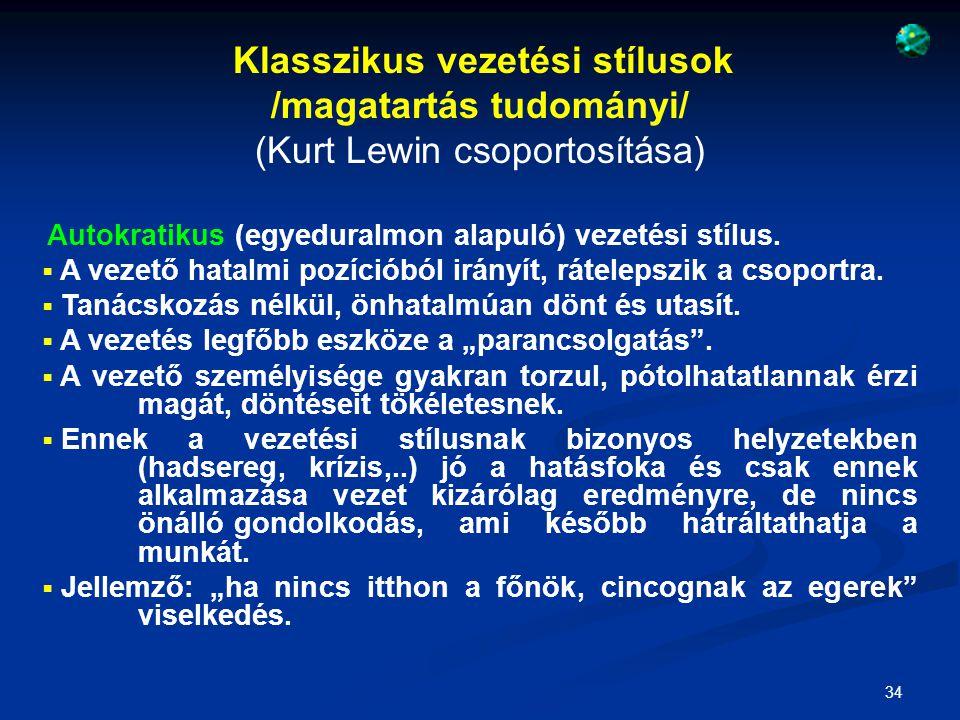 Klasszikus vezetési stílusok /magatartás tudományi/
