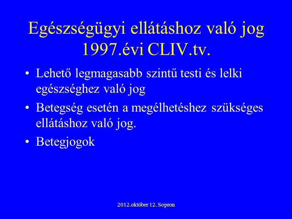Egészségügyi ellátáshoz való jog 1997.évi CLIV.tv.
