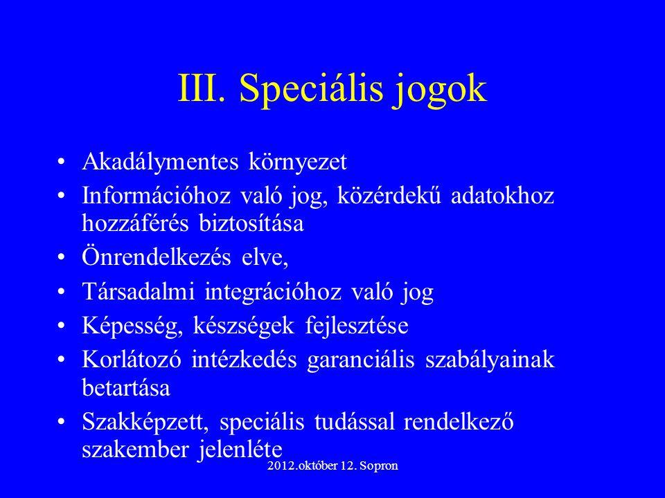 III. Speciális jogok Akadálymentes környezet