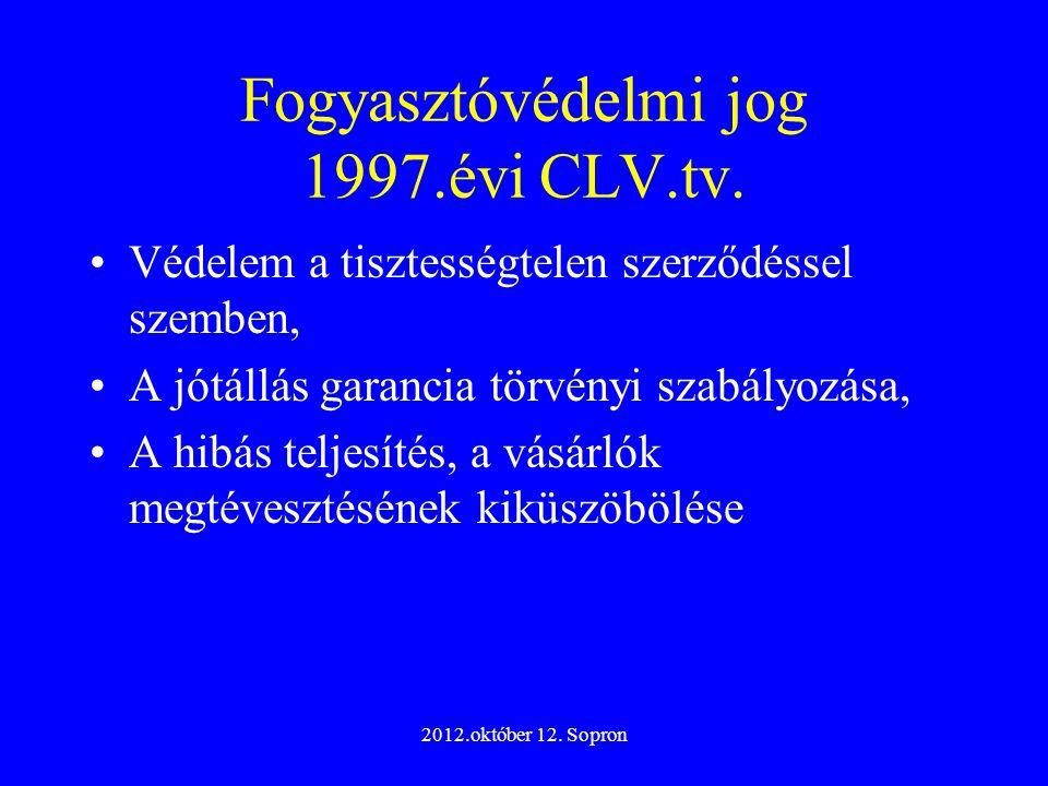 Fogyasztóvédelmi jog 1997.évi CLV.tv.
