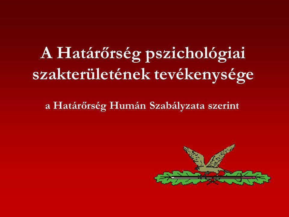 A Határőrség pszichológiai szakterületének tevékenysége