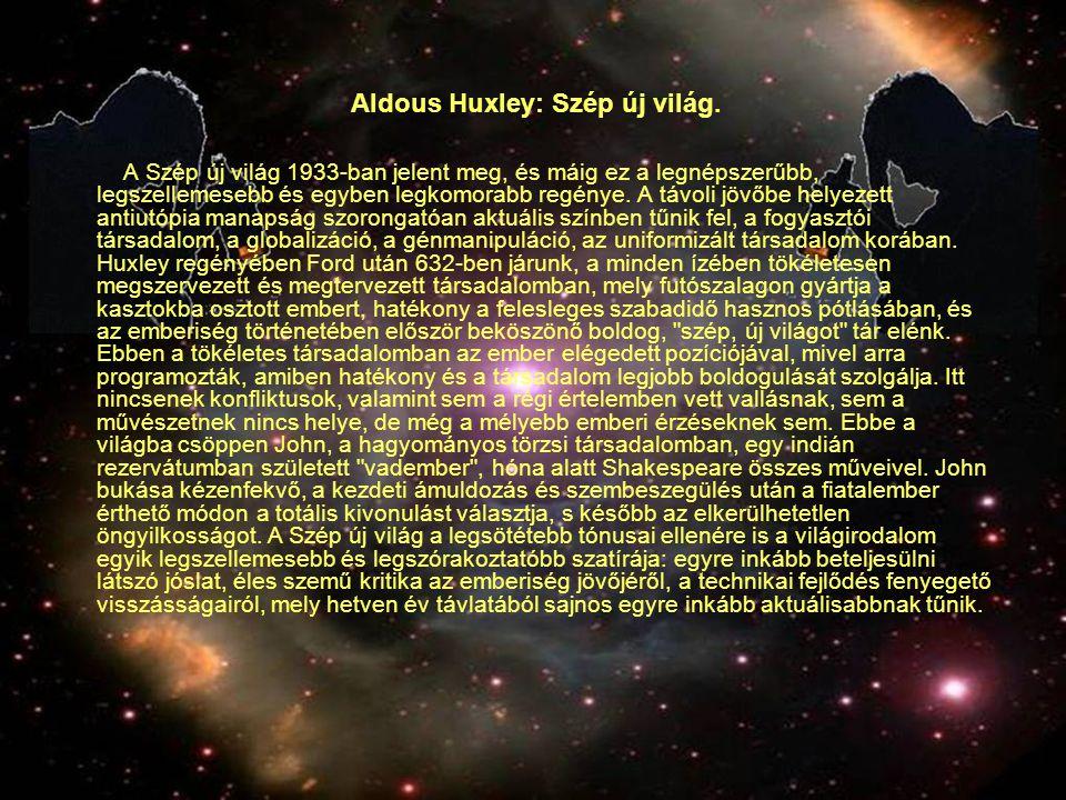 Aldous Huxley: Szép új világ.