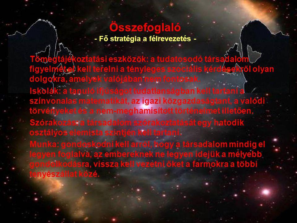 - Fő stratégia a félrevezetés -