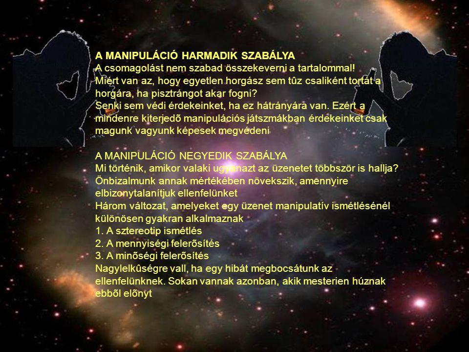 A MANIPULÁCIÓ HARMADIK SZABÁLYA