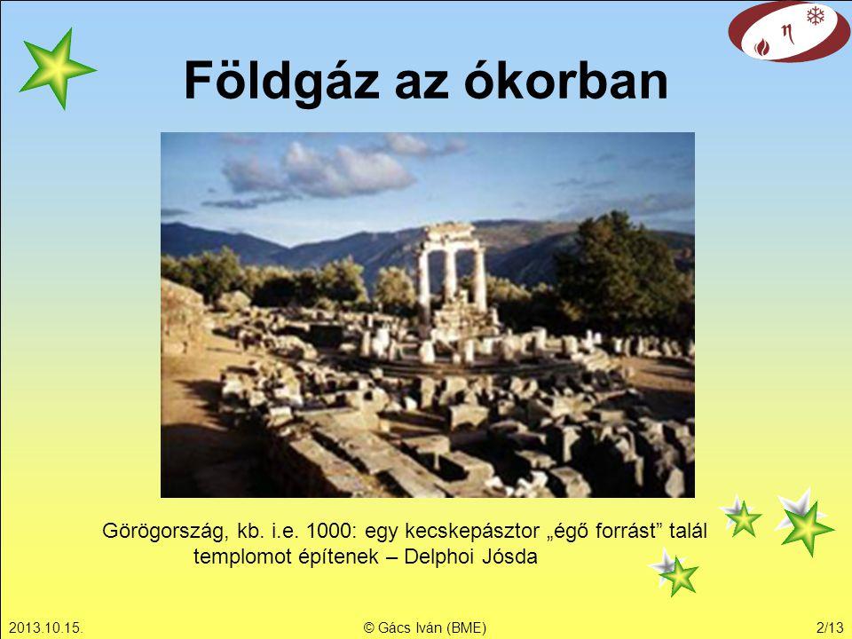"""Földgáz az ókorban Görögország, kb. i.e. 1000: egy kecskepásztor """"égő forrást talál templomot építenek – Delphoi Jósda."""