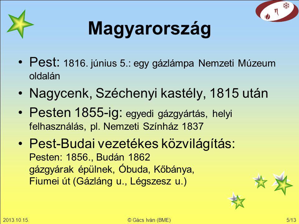 Magyarország Pest: 1816. június 5.: egy gázlámpa Nemzeti Múzeum oldalán. Nagycenk, Széchenyi kastély, 1815 után.