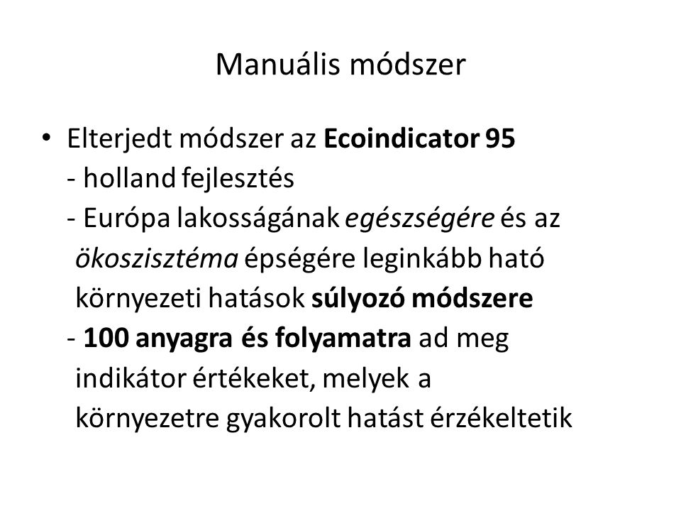 Manuális módszer Elterjedt módszer az Ecoindicator 95