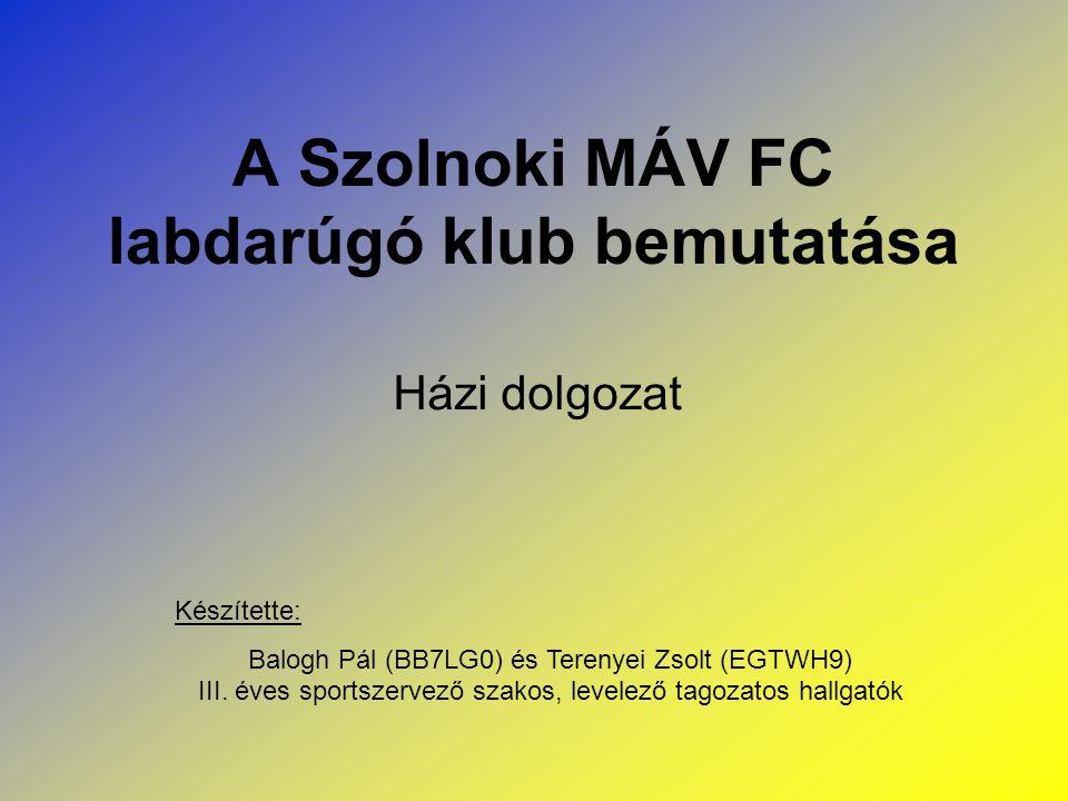 A Szolnoki MÁV FC labdarúgó klub bemutatása
