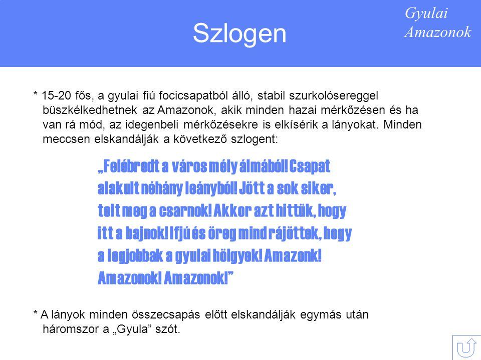 Gyulai Amazonok Szlogen.