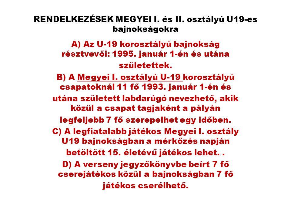 RENDELKEZÉSEK MEGYEI I. és II. osztályú U19-es bajnokságokra