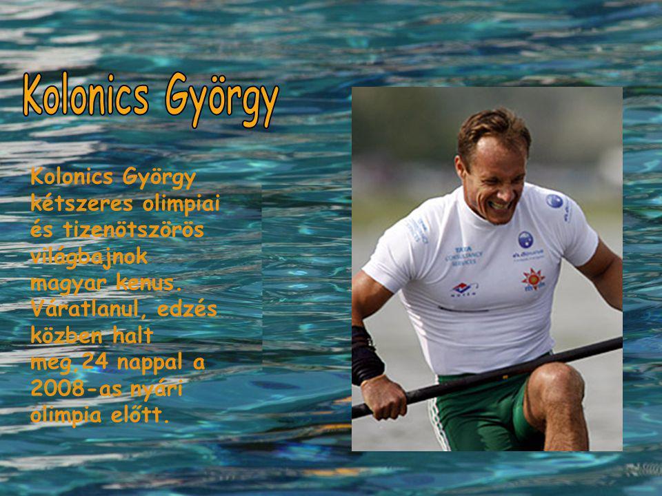 Kolonics György Kolonics György kétszeres olimpiai és tizenötszörös világbajnok magyar kenus.
