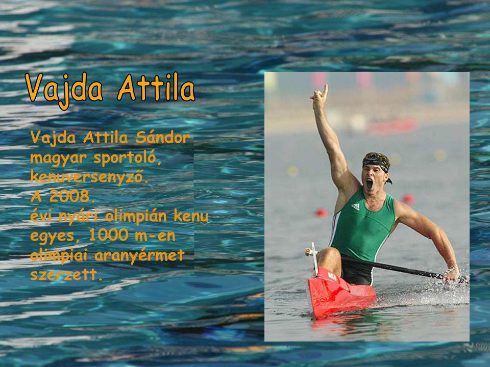 Vajda Attila Vajda Attila Sándor magyar sportoló, kenuversenyző.