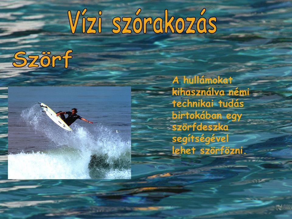 Vízi szórakozás Szörf.