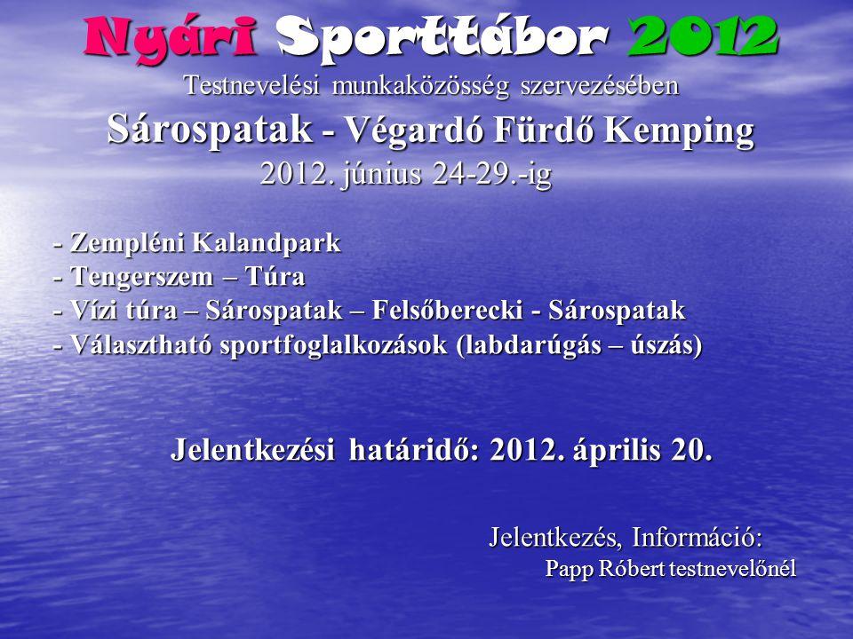 Jelentkezési határidő: 2012. április 20.